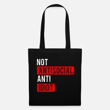 Anti pas anti-social - anti idiot - Tote Bag