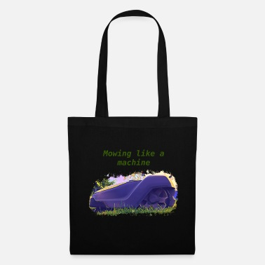 Mow Mowing like a machine - Tote Bag