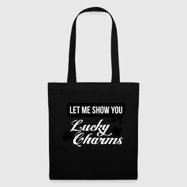 Let me show you my lucky charms T - Tote Bag