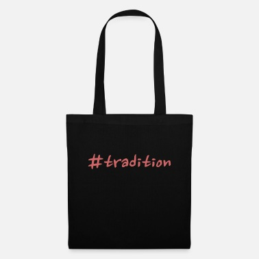 Tradition tradition - Tote Bag