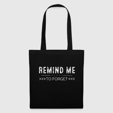 Remind me to forget - Tote Bag