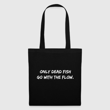 Gym Only dead Fish go with the Flow Motivation Spruch - Stoffbeutel