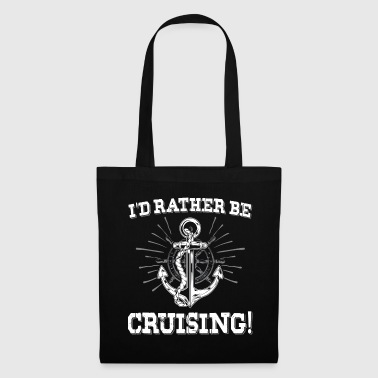 I'd Rather Be Cruising - Cruise - Tote Bag
