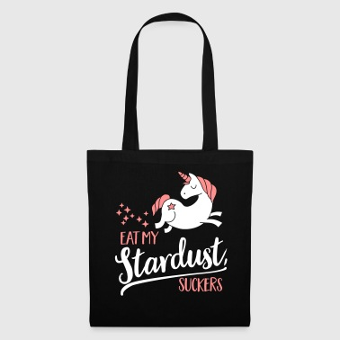 Eat my Stardust, Suckers - Tote Bag