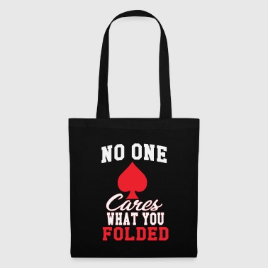 Holdem No One Cares What You Folded - Tote Bag