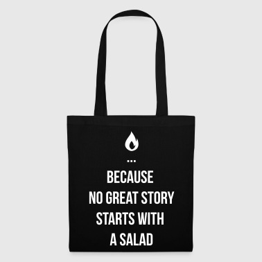 Because no great story starts with salad - Tas van stof