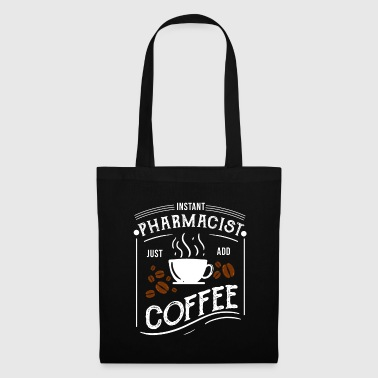Nurse Instant Pharmacist Just Coffee Pharmacy Caffeine - Tote Bag