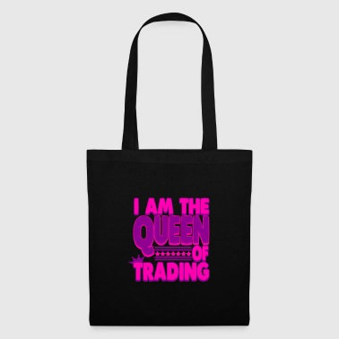 Wallstreet Day-Trading - I am the Queen of Trading - Stoffbeutel