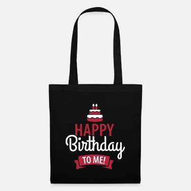 Happy Birthday Happy birthday to me! - Bolsa de tela