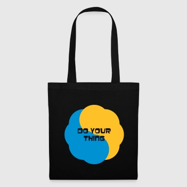 Strange do your thing motto - Tote Bag