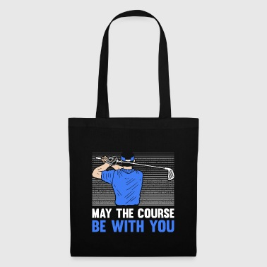 Golfer Golf May the course be with you Geschenk - Stoffbeutel