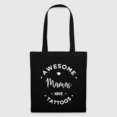 AWESOME mamas have TATTOOS - Tote Bag