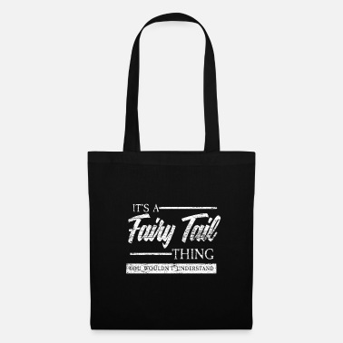 Fairy Tail its a fairy tail thing - fairy tale gift fairy elf - Tote Bag