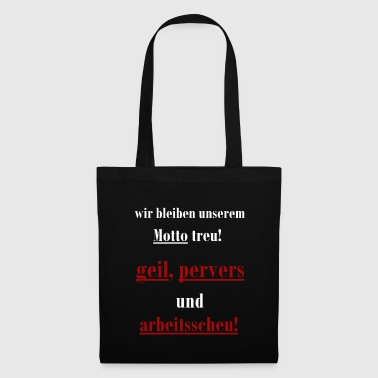 horny pervert work-shy - Tote Bag
