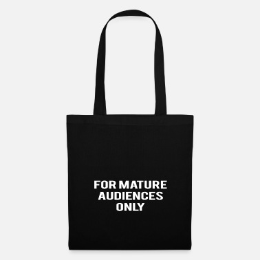 Mature For Mature Audiences Only - Tote Bag