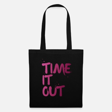 Time Out Time it out - Tote Bag