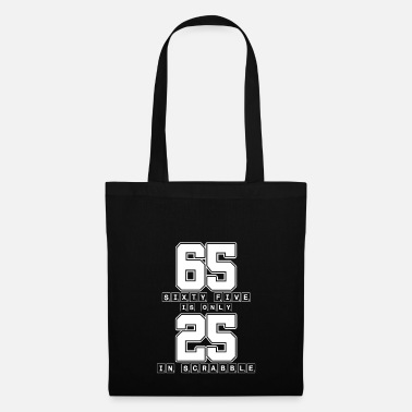Scrabble Sixty Five is Only 25 in Scrabble - Funny Scrabble - Tote Bag