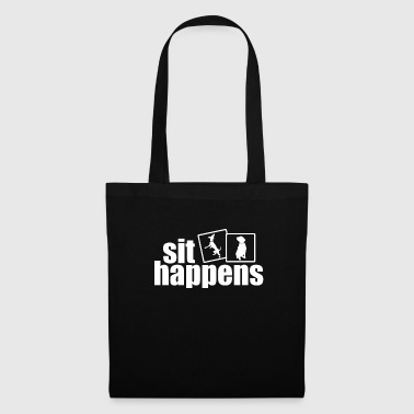 Sit happens - Tote Bag