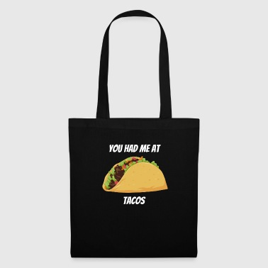 Taco You Had Me At Tacos Mexican Fast Food - Tote Bag