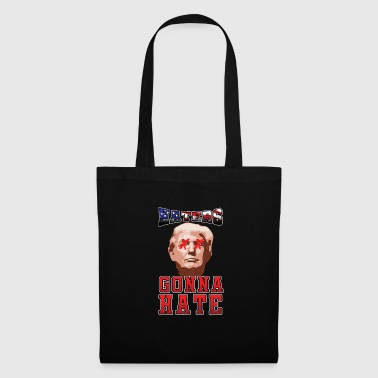 Haters Gonna Hate Trump - Tote Bag