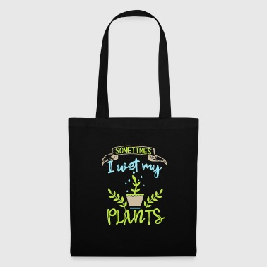 Sometimes I Wet My Plants - Funny Gardening Pun Sh - Tote Bag