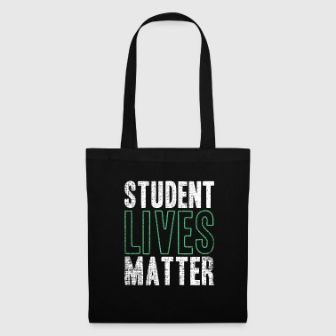 Student Lives Matter Funny Quote Gift - Tote Bag