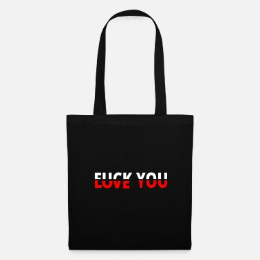 Fuck You Fuck You Love You - Tote Bag