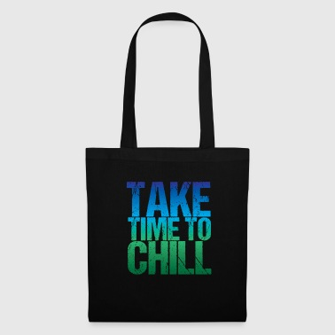 Take Time To Chill / Chill Out Design - Stoffbeutel