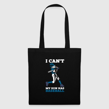 I can not my son plays baseball - Tote Bag