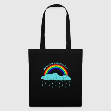 Shower me in your love clouds saying - Tote Bag