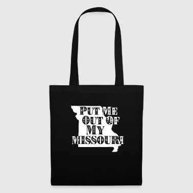 Put Me Out Of My Missouri - Tote Bag