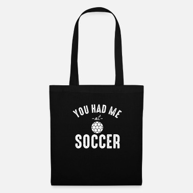 Football Vous m'avez eu au football je football équipe de football - Tote Bag