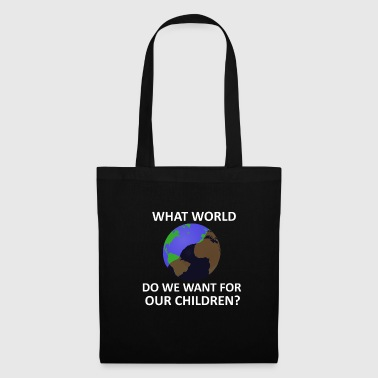 What do we want for our children? - Tote Bag