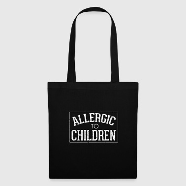 Allergic To Babies - Anti Kinder Kinderlos - Tote Bag