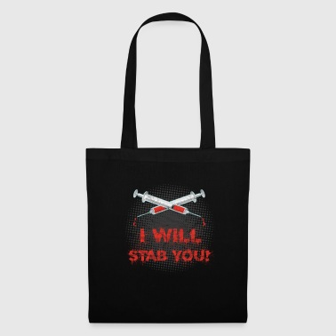 I want to stab you! I will stab you! - Tote Bag