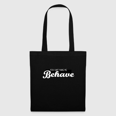 Cute & Behave Tshirt Design You can t make me behave - Tote Bag