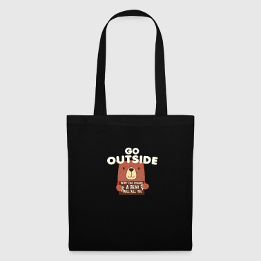 Go Outside Bear Will Kill You - Camicia da campeggio - Borsa di stoffa