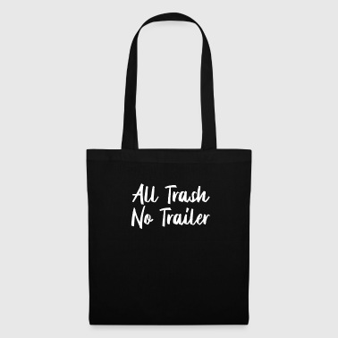 Redneck Tous les trash No Trailer - Tote Bag