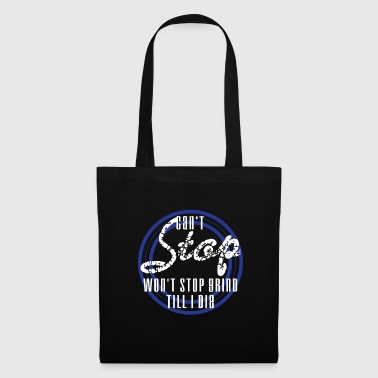 Inspirational Grind Tshirt Design Can t Stop Won t Stop - Tote Bag