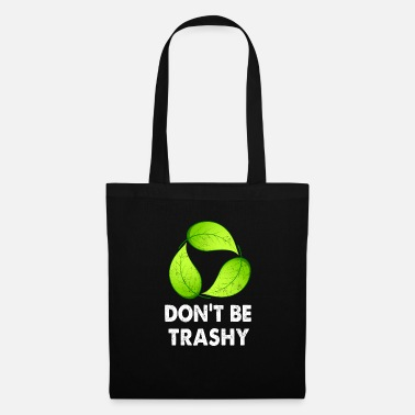 Trash Ne sois pas trash - Tote Bag