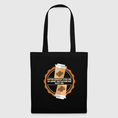 Good Morning Coffee reaches jobs, motivation comes up .. - Tote Bag