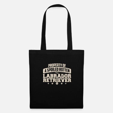 Rotten Labrador Retriever | Property of a Spoiled Rotten Lab - Tote Bag