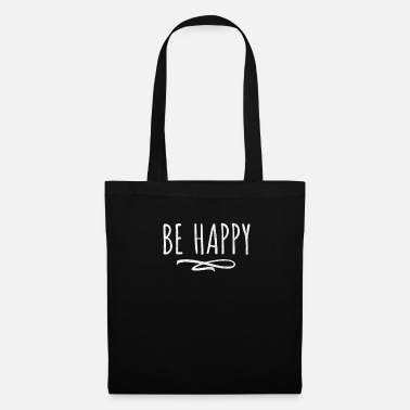 Happiness Be happy - be happy - Tote Bag