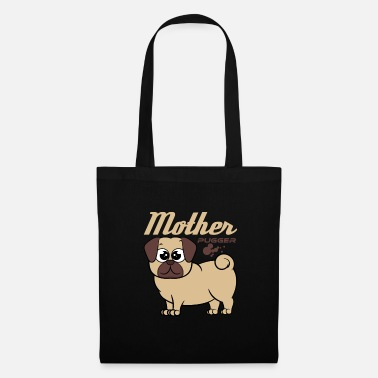 Big Mother Pugger Pug Mom is great for all the pet - Tote Bag