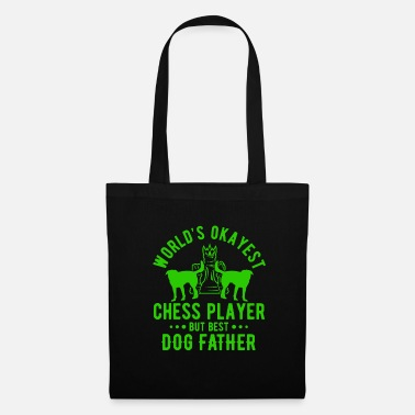Play Play chess player Chess player Dog owner - Tote Bag