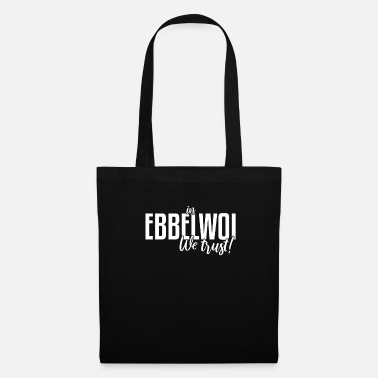 Handkaes In Ebbelwoi We Trust | Hesse, Hessian dialect - Tote Bag