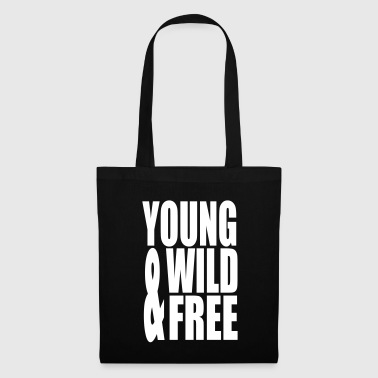 Young Wild And Free Young Wild and Free II - Tote Bag