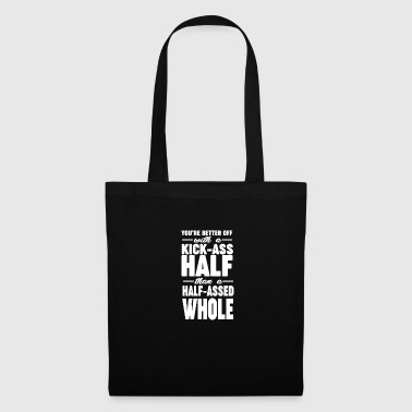 Better a good half-thing, gift - Tote Bag
