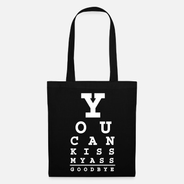 Quotes you can kiss my ass good bye - Tote Bag