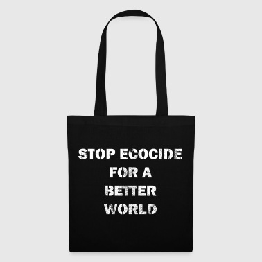 stop ecocide for a better world - Stoffbeutel